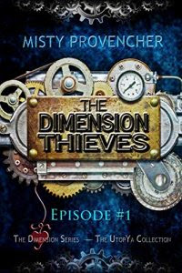 Dimension Thieves by Misty Provencher