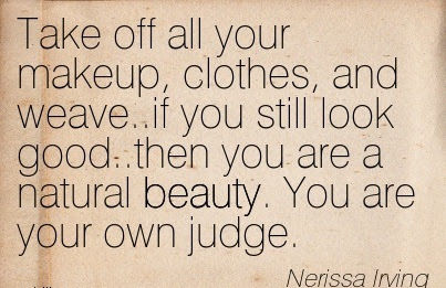 Nerissa Irving You Are A Natural Beauty You Are Your Own Judge