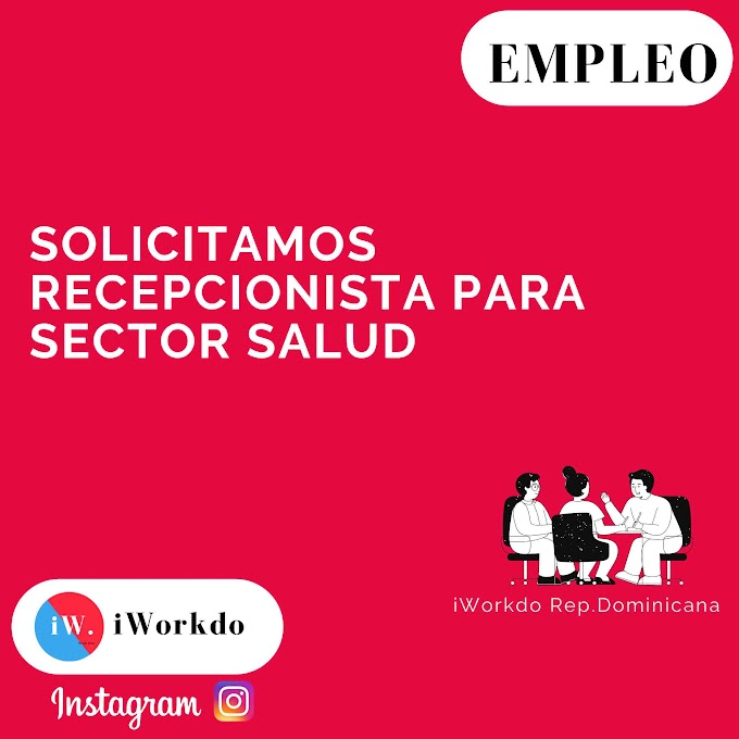 Solicitamos recepcionista para sector salud