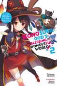 Title: Konosuba: God's Blessing on This Wonderful World!, Vol. 2 (light novel): Love, Witches & Other Delusions!, Author: Natsume Akatsuki