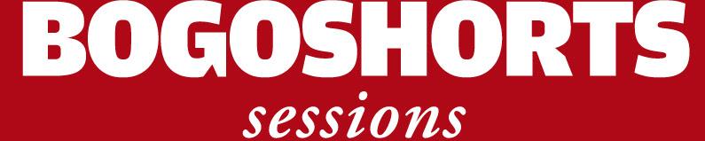 BOGOSHORTS sessions