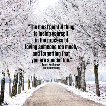 The Most Painful Is Losing Yourself In The Process Of Loving Someone