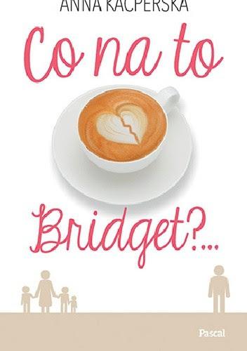Okładka książki Co na to Bridget?...
