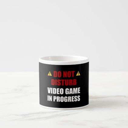 Do Not Disturb Video Game Espresso Cup