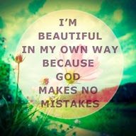 Im Beautiful In My Own Way Because God Makes No Mistakes Beauty