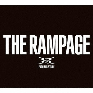 THE RAMPAGE / THE RAMPAGE from EXILE TRIBE