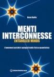 Menti Interconnesse - Entangled Minds  - Libro di Dean Radin