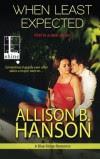When Least Expected - Allison B. Hanson
