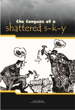 the tongues of a shattered s-k-y