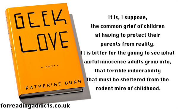 5 Geek Love Quotes To Honour Katherine Dunn For Reading Addicts