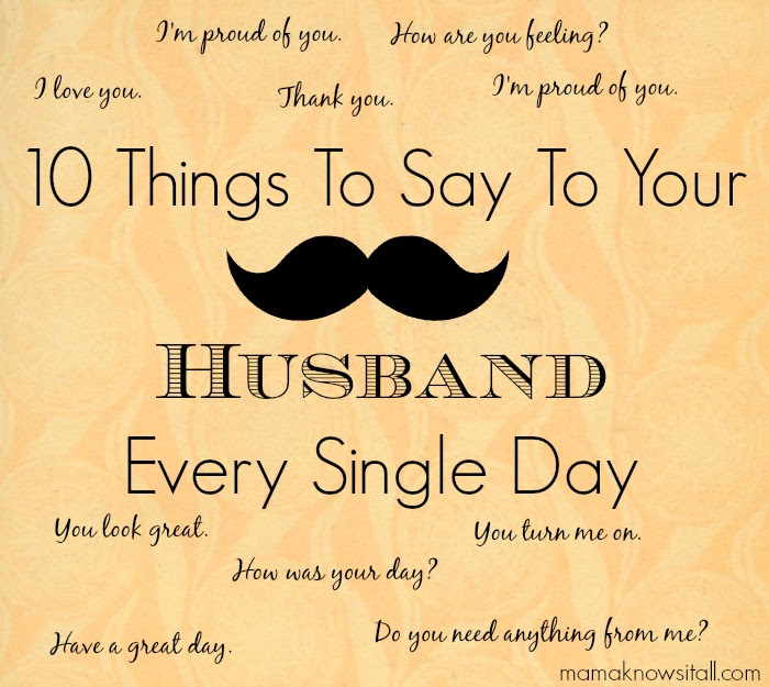 10 Things To Say To Your Husband Every Day Mama Knows It All