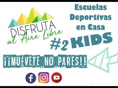 ESCUELAS DEPORTIVAS EN CASA - KIDS. SESIÓN 2.