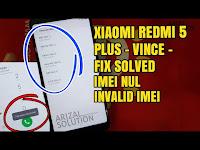 Fix Atasi Imei Hilang Pada Xiaomi Redmi 5 Plus Vince Terbaru 2018 MEE7 MET7 MEG7 Tanpa Root