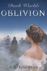 Dark World: Oblivion by A.R. Kingston