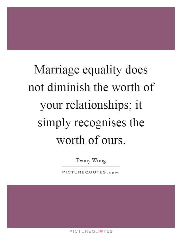Marriage Equality Does Not Diminish The Worth Of Your Picture