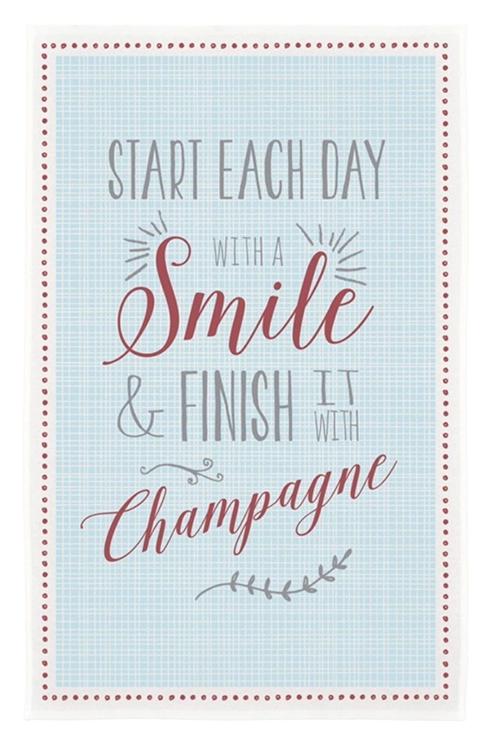 Start Each Day With A Smile Finish Tea Towel