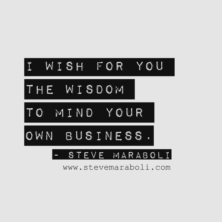Famous Quotes About Minding Your Own Business