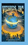 Wizards, Inc., edited by Martin H. Greenberg and Loren L. Coleman