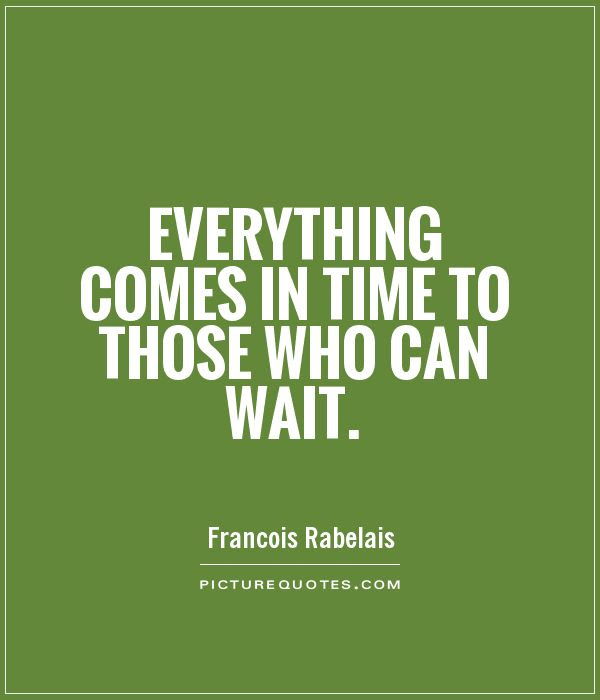 Quotes About Timing Is Everything 52 Quotes