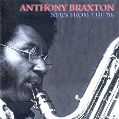 Anthony Braxton: News From The 70s cover