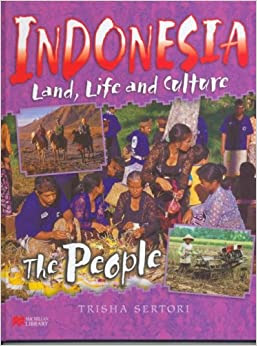 Indonesian Life and Culture People Macmillan Library Indonesia: Land, Life and Culture