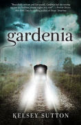 Title: Gardenia, Author: Kelsey Sutton