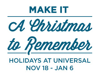 Make It A Christmas to Remember. Holidays At Universal Nove 18 - Jan 6.