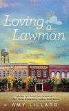 Loving a Lawman (A Cattle Creek Novel) - Amy Lillard