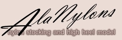 AlaNylons - nylon stocking and high heel model