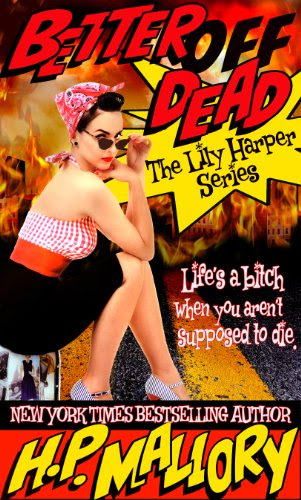 Better Off Dead: The Lily Harper Series, Book 1 by H.P. Mallory