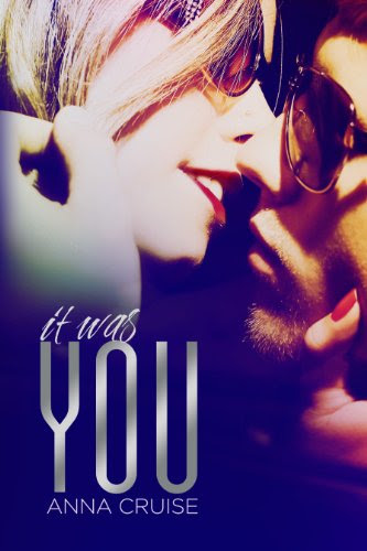 It Was You by Anna Cruise