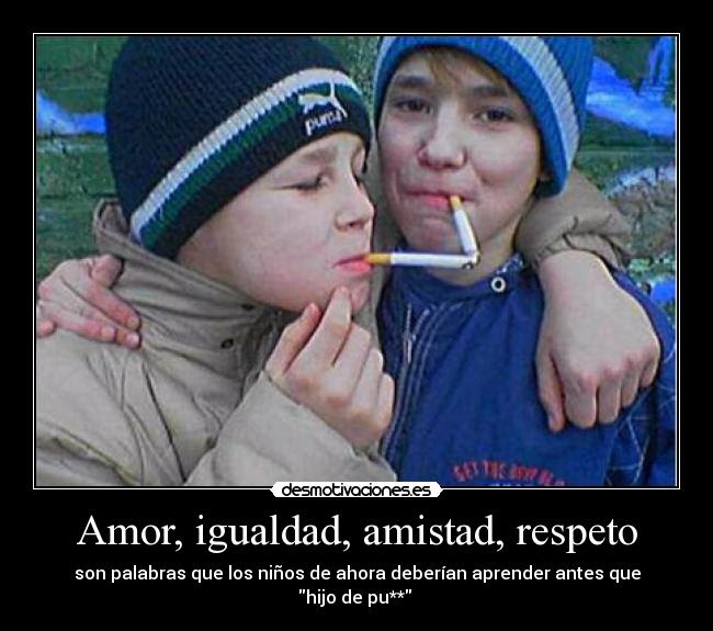 Amor Igualdad Amistad Respeto Desmotivaciones