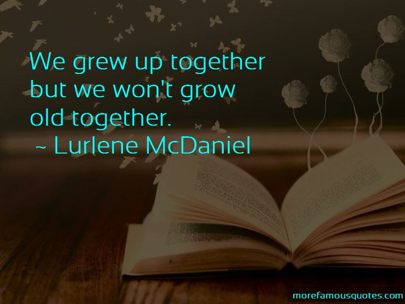 We Grow Old Together Quotes Top 37 Quotes About We Grow Old