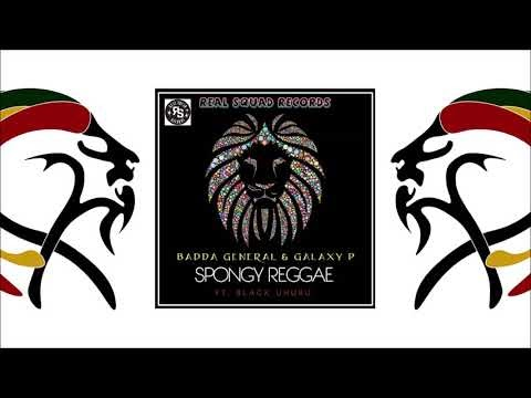 Galaxy P & Badda General Ft Black Uhuru - Spongy Reggae (Remix 2019 By Real Squad Records)