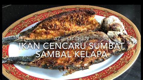 ikan cencaru sumbat sambal kelapa youtube