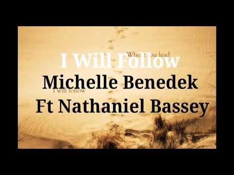 Michelle Benedek Ft. Nathaniel Bassey – I Will Follow Lyrics