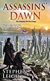 Assassins' Dawn: The Complete Hoorka Trilogy, by Stephen Leigh