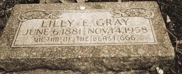 """La misteriosa tumba de Lilly E. Gray, """"Víctima de la Bestia 666"""""""