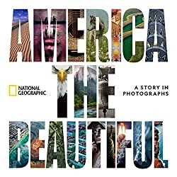 America the Beautiful: A Story in Photographs by National Geographic - Book Review