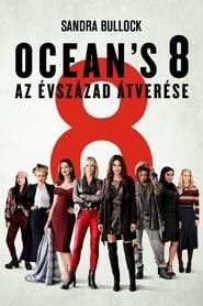 Ocean's 8 - Az évszázad átverése videa film letöltés 2018 hd 123