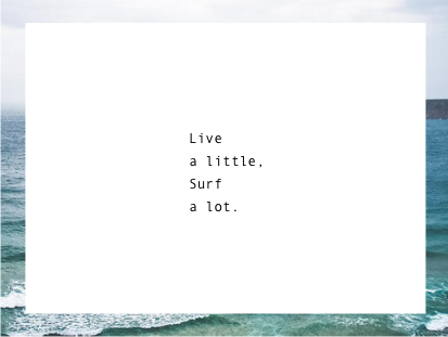 Surfing and Life Quotes