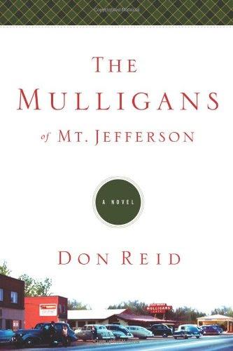 The Mulligans of Mt. Jefferson: A Novel