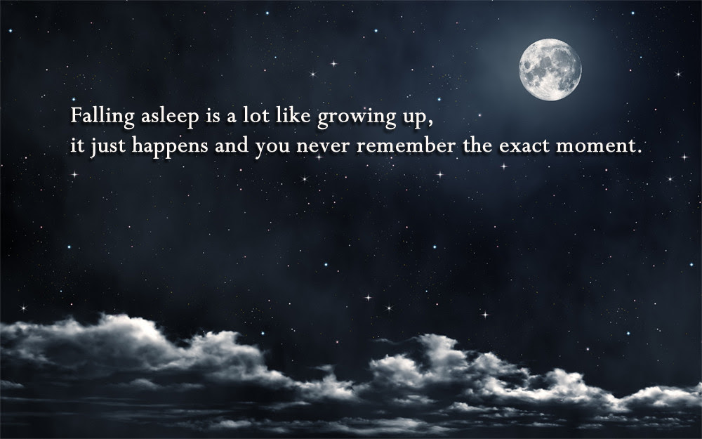 Falling Asleep Is A Lot Like Growing Up Quote