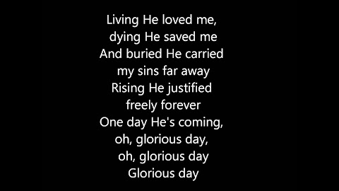 Glorious Day Living He Loved Me Casting Crowns Lyrics