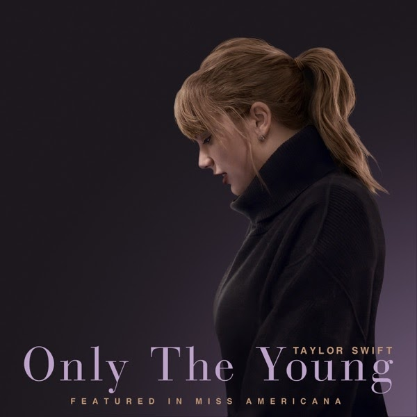 Taylor Swift - Only The Young (Featured in Miss Americana)