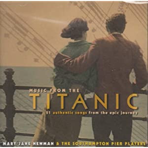 Music From The Titanic: 21 Authentic Songs From The Epic Journey