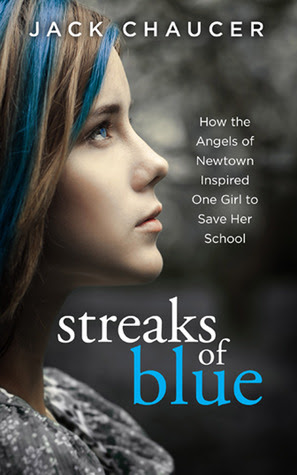 Streaks of Blue: How the Angels of Newtown Inspired One Girl to Save Her School
