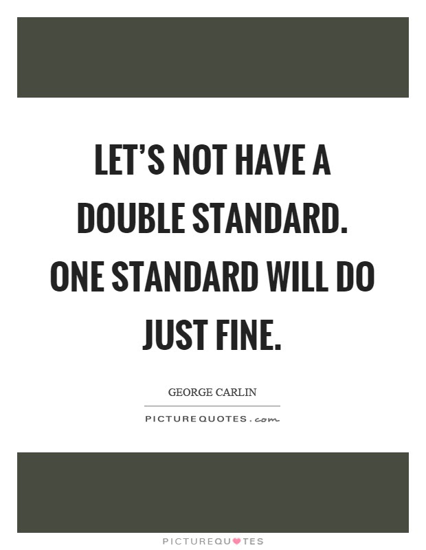 Double Standard Quotes \u0026 Sayings  Double Standard Picture