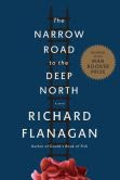 Book Cover Image. Title: The Narrow Road to the Deep North, Author: Richard Flanagan