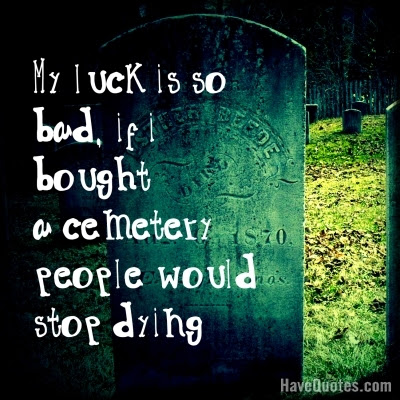 My Luck Is So Bad If I Bought Quote Life Quotes Love Quotes